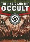 image of Nazis and the Occult: The Dark Forces Unleashed by the Third Reich