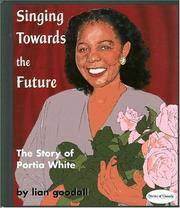 Singing Towards the Future: The Story of Portia White (Stories of Canada)