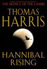 Hannibal Rising by  Thomas Harris - First Edition First Impression - 2006 - from Lazarus Books Limited (SKU: 014171)
