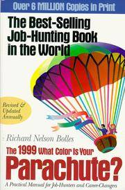 What Color is Your Parachute? 1999: A Practical Manual for Job-hunters and Career-changers