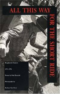 All This Way for the Short Ride: Roughstock Sonnets 1971-1996