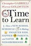 Time to Learn: How a New School Schedule is Making Smarter Kids, Happier Parents, and Safer...