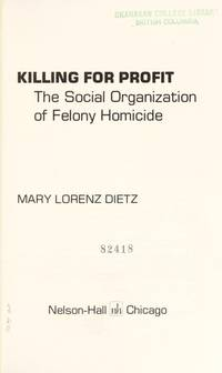 Killing for Profit : The Social Organization of Felony Homicide