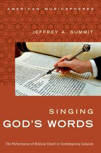 Singing Gods Words by Jeffrey A Summit - Paperback - 1st Printing - 2016 - from after-words bookstore and Biblio.com
