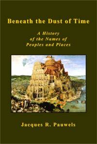 Beneath the Dust of Time: A History of the Names of Peoples and Places