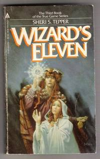 Wizard's Eleven (The Third Book of the True Game Series)