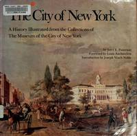 The City of New York: A History Illustrated from the Collections of The Museum of the City of New York