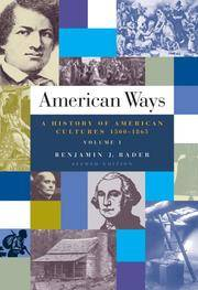 American Ways: A History of American Cultures, 1500 to 1865 Volume I