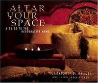 Altar Your Space  A Guide to the Restorative Home