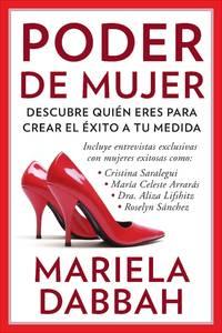 Poder de mujer: Descubre quién eres para crear el éxito a tu medida:...