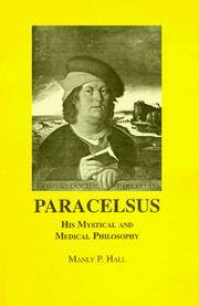 PARACELSUS: His Mystical And Medical Philosophy