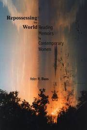 Repossessing the World:  Reading Memoirs by Contemporary Women