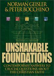 image of Unshakable Foundations: Contemporary Answers to Crucial Questions about the Christian Faith