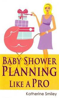 Baby Shower Planning Like A Pro: A Step-by-Step Guide on How to Plan & Host the Perfect Baby...