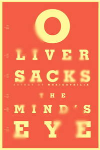 The Mind's Eye by  Oliver Sacks - Hardcover - from Never Too Many Books and Biblio.com