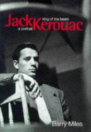 Jack Kerouac King of the Beats: A Portrait