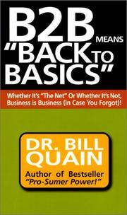 B2B Means Back to Basics: Whether It's the Net or Whether It's Not, Business Is Business...