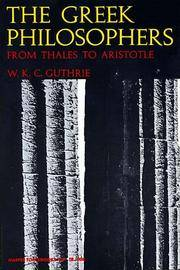 The Greek Philosophers: From Thales to Aristotle.