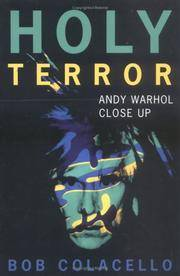 Holy Terror: Andy Warhol Close Up by Bob Colacello - 1999-11-30