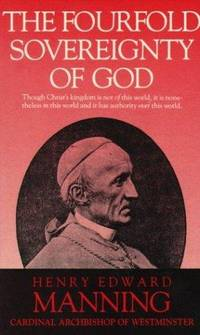 The Fourfold Sovereignty Of God by  Cardinal Henry Edward Cardinal Henry Edward Manning (1986-01-01) Manning - Paperback - from Miriam Rose Books and Biblio.com
