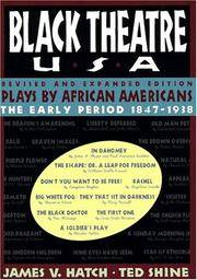 Black Theatre USA Revised and Expanded Edition, Vol. 1 : Plays by African Americans (Two Volumes - First - 1847-1938, Second 1935 -Today)