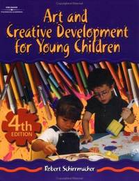 Art and Creative Development for Young Children by Schirrmacher, Robert - 2002