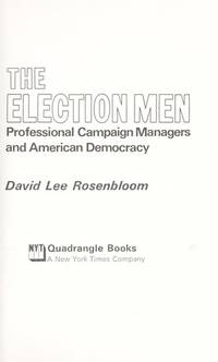 The Election Men: Professional Campaign Managers and American Democracy