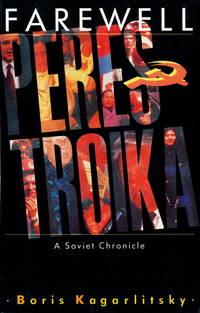 Farewell Perestroika