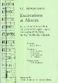 Excavations at Aksum: An account of research at the ancient Ethiopian  capital directed in 1972-4 by the late Dr. Neville Chittick