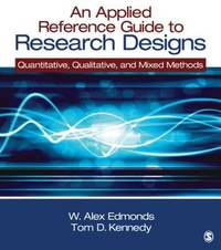 An Applied Reference Guide to Research Designs: Quantitative, Qualitative, and Mixed Methods