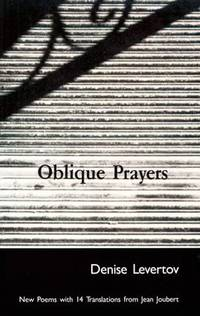 Oblique Prayers: New Poems with 14 Translations from Jean Joubert (SIGNED) by  Denise Levertov - Paperback - Signed First Edition - 1984 - from Eliabooks and Biblio.com