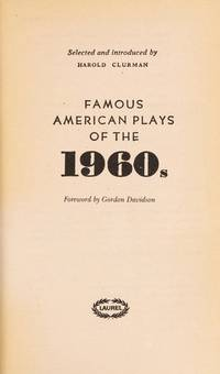 Famous American Plays of the 1960s: Benito Cereno; Hogan\'s Goat; We Bombed in New Haven; the Indian Wants the Bronx; the Boys in the Band