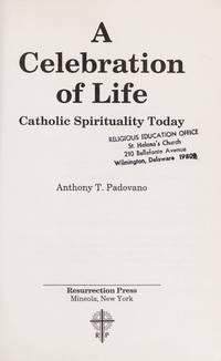 A Celebration of Life: Catholic Spirituality Today