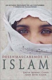 Desenmascaremos el islam: Unveiling Islam (Spanish Edition)