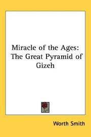 image of Miracle of the Ages: The Great Pyramid of Gizeh