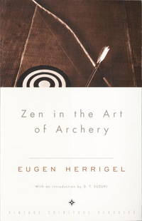 Zen in the Art of Archery by  intro  Eugen / D. T. Suzuki - Paperback - 1981 - from The Old Library Bookshop and Biblio.com
