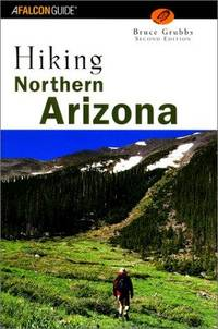 Hiking Northern Arizona, 2nd (Regional Hiking Series)