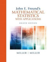 John E. Freund's Mathematical Statistics with Applications (8th Hardcover Edition)