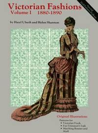 Victorian Fashions, Vol 1 1880-1890