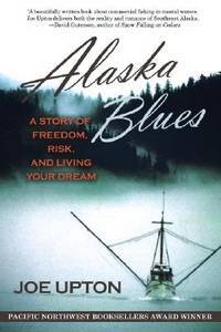 image of Alaska Blues: A Story of Freedom, Risk, and Living Your Dream