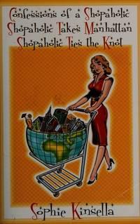 Confessions of a shopaholic ;: Shopaholic takes Manhattan ; Shopaholic ties the knot by Sophie Kinsella - 2003-01-06
