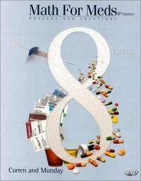 Math for Meds : Dosages and Solutions by  Laurie D Munday - Paperback - 2000 - from The Yard Sale Store and Biblio.com