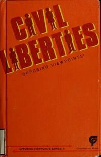 Civil Liberties: Opposing Viewpoints (Opposing Viewpoints (Paperback)).