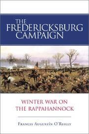 THE FREDERICKSBURG CAMPAIGN : Winter War on the Rappahannock