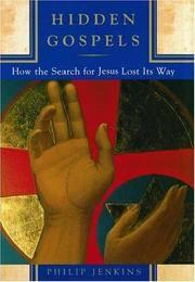 Hidden Gospels:  How the Search for Jesus Lost its Way