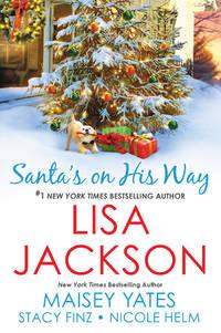 Santa's on His Way [Paperback] Jackson, Lisa; Yates, Maisey; Finz, Stacy and Helm, Nicole