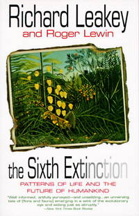The Sixth Extinction: Patterns of Life and the Future of Humankind by  Richard E Leakey - Paperback - from Russell Books Ltd (SKU: FORT504756)