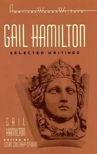 Gail Hamilton: Selected Writings (American Women Writers Series)