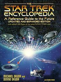 THE STAR TREK ENCYCLOPEDIA-A REFERENCE GUIDE TO THE FUTURE UPDATED AND  EXPANDED WITH 128 PAGES ADDED
