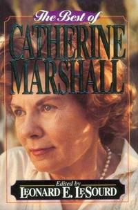 The Best of Catherine Marshall by Catherine Marshall - from Better World Books  and Biblio.com